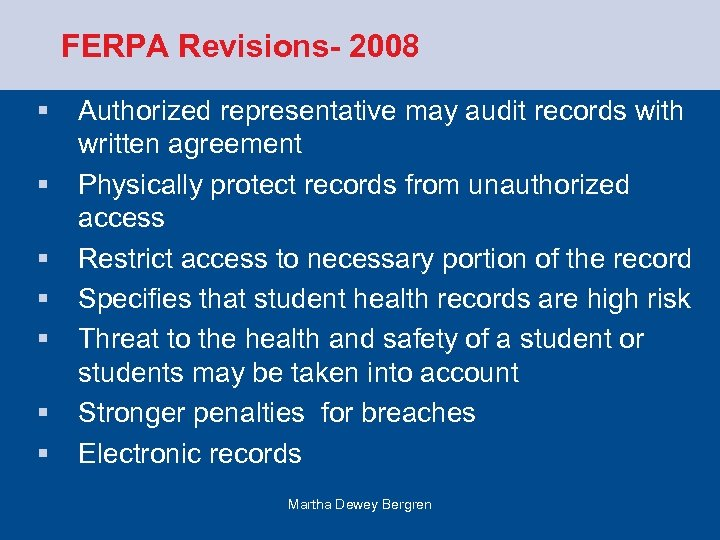 FERPA Revisions- 2008 § § § § Authorized representative may audit records with written