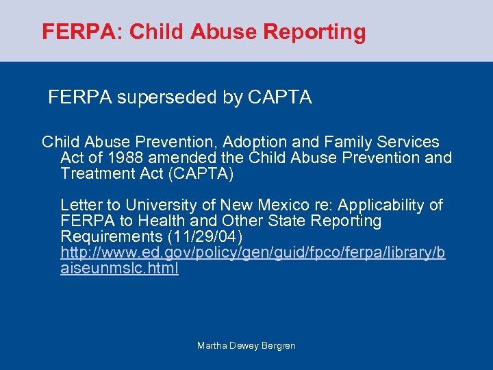 FERPA: Child Abuse Reporting FERPA superseded by CAPTA Child Abuse Prevention, Adoption and Family