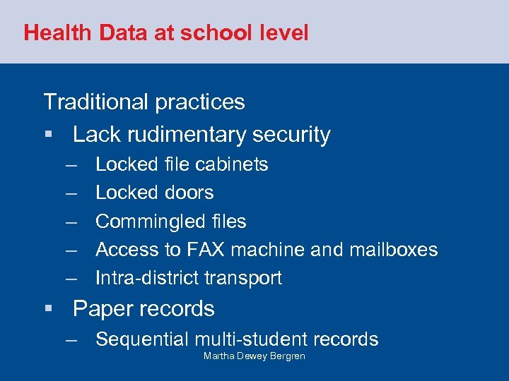 Health Data at school level Traditional practices § Lack rudimentary security – – –