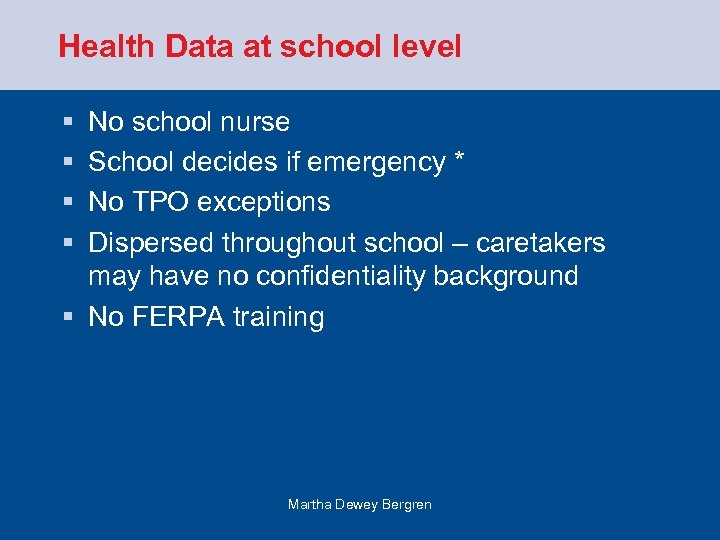 Health Data at school level § § No school nurse School decides if emergency