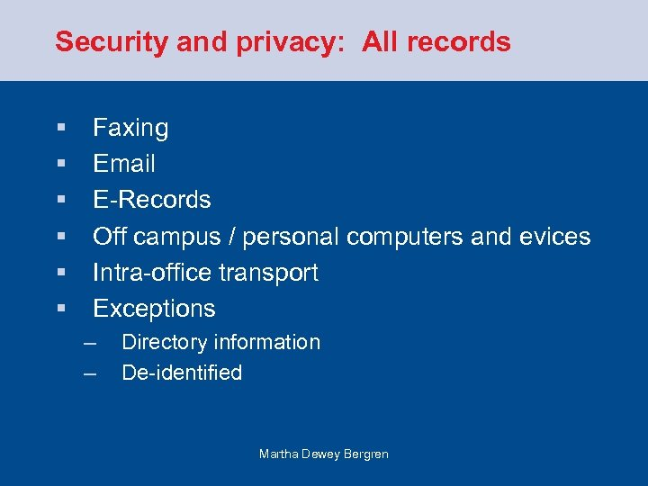 Security and privacy: All records § § § Faxing Email E-Records Off campus /