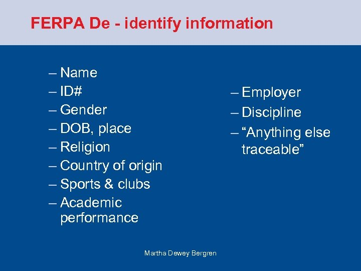 FERPA De - identify information – Name – ID# – Gender – DOB, place