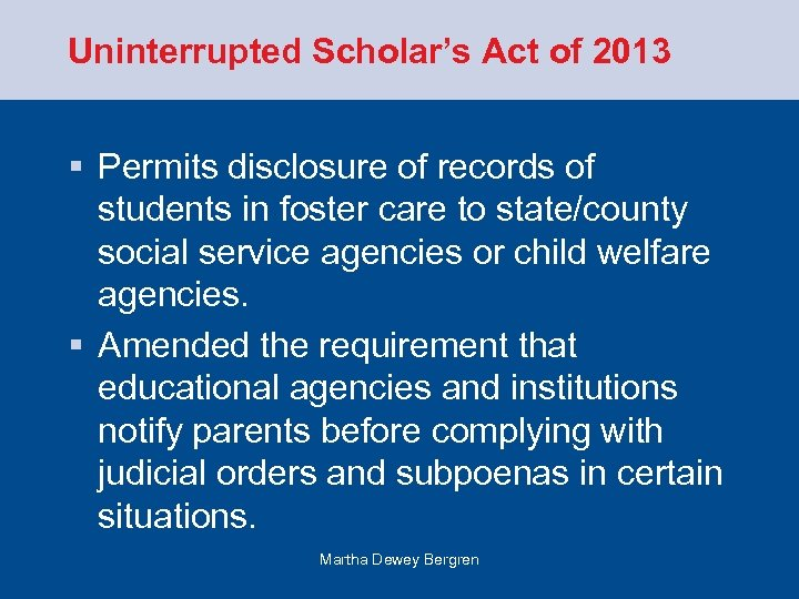 Uninterrupted Scholar's Act of 2013 § Permits disclosure of records of students in foster