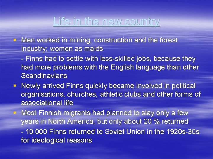 Life in the new country § Men worked in mining, construction and the forest