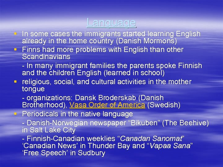 Language § In some cases the immigrants started learning English already in the home