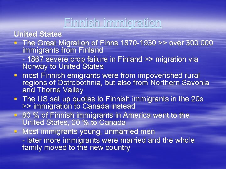 Finnish immigration United States § The Great Migration of Finns 1870 -1930 >> over