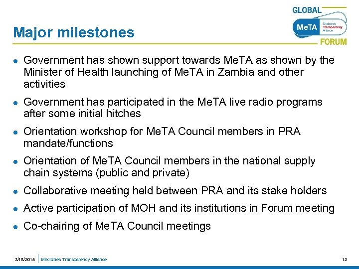 Major milestones l l Government has shown support towards Me. TA as shown by