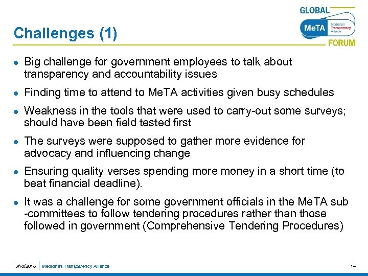 Challenges (1) l l l Big challenge for government employees to talk about transparency