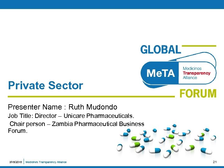 Private Sector Presenter Name : Ruth Mudondo Job Title: Director – Unicare Pharmaceuticals. Chair