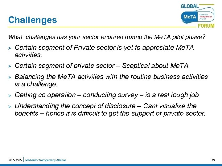 Challenges What challenges has your sector endured during the Me. TA pilot phase? Ø