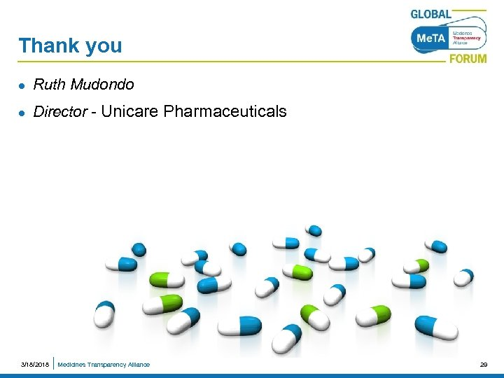 Thank you l Ruth Mudondo l Director - Unicare Pharmaceuticals 3/18/2018 Medicines Transparency Alliance