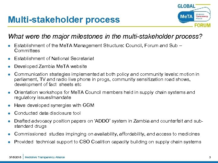 Multi-stakeholder process What were the major milestones in the multi-stakeholder process? l Establishment of