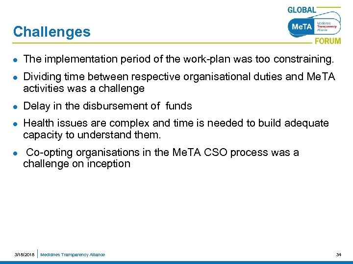 Challenges l l l The implementation period of the work-plan was too constraining. Dividing