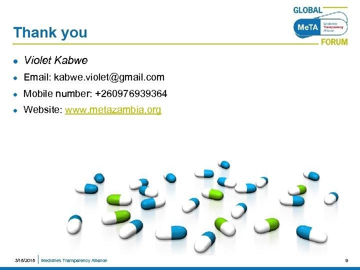 Thank you l Violet Kabwe l Email: kabwe. violet@gmail. com l Mobile number: +260976939364