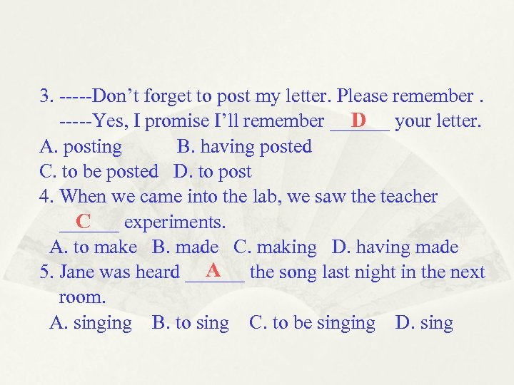 3. -----Don't forget to post my letter. Please remember. D -----Yes, I promise I'll