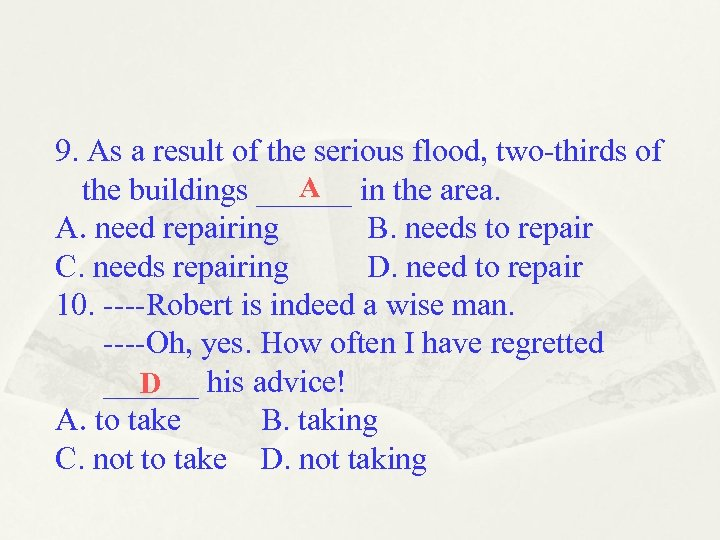 9. As a result of the serious flood, two-thirds of A the buildings ______