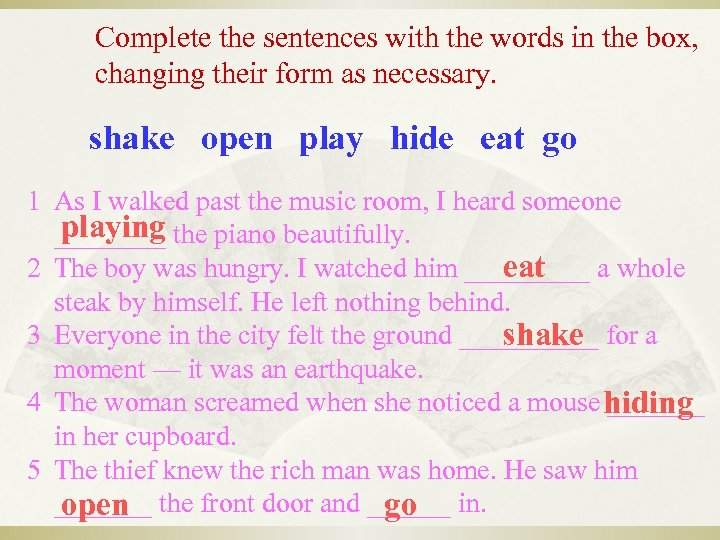 Complete the sentences with the words in the box, changing their form as necessary.