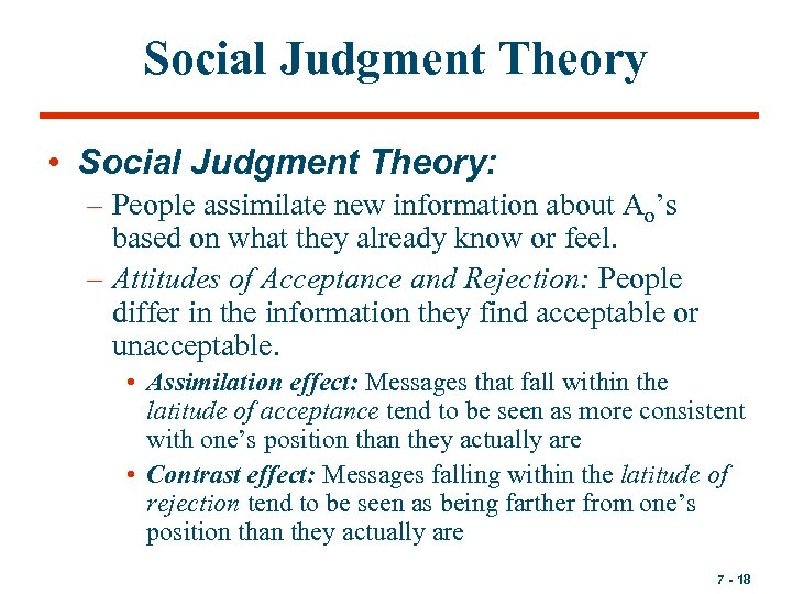 Social Judgment Theory • Social Judgment Theory: – People assimilate new information about Ao's