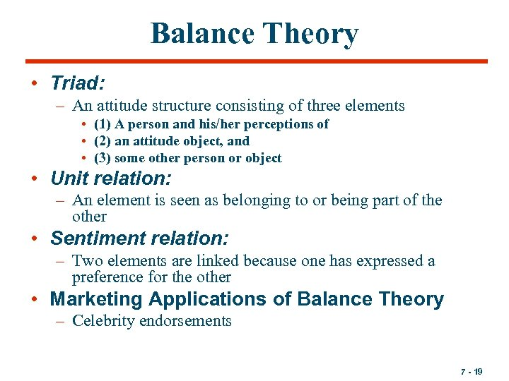 Balance Theory • Triad: – An attitude structure consisting of three elements • (1)