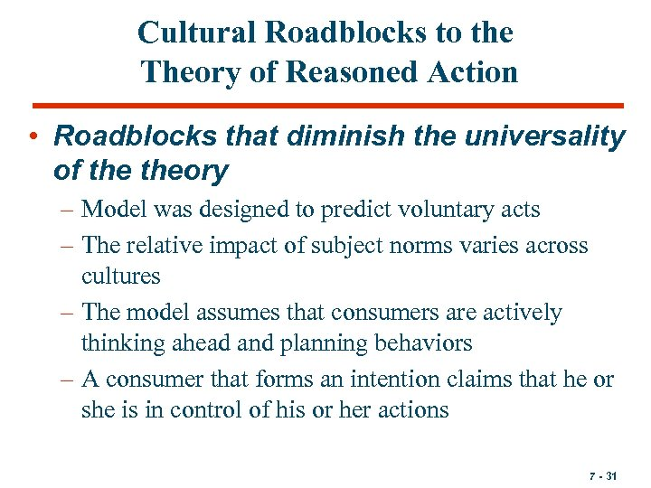 Cultural Roadblocks to the Theory of Reasoned Action • Roadblocks that diminish the universality
