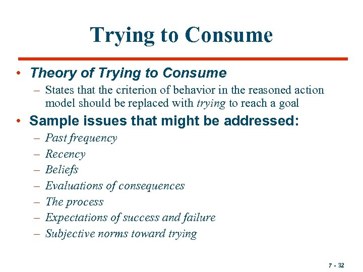 Trying to Consume • Theory of Trying to Consume – States that the criterion