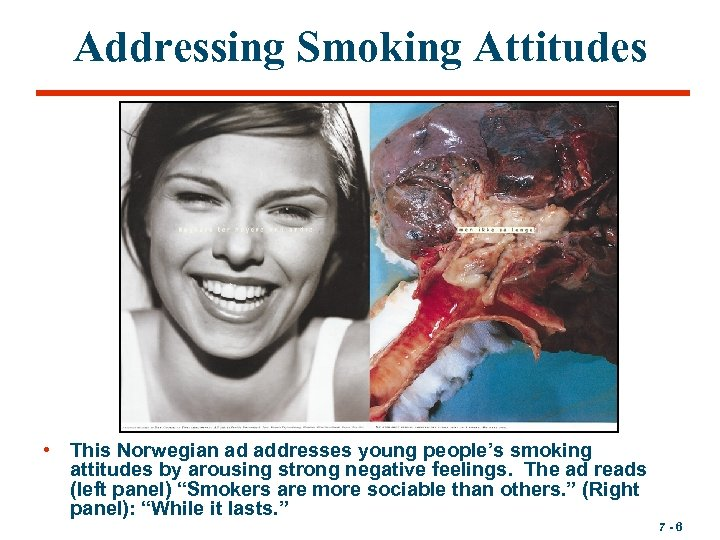 Addressing Smoking Attitudes • This Norwegian ad addresses young people's smoking attitudes by arousing