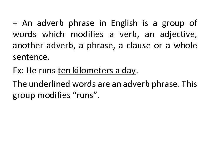 + An adverb phrase in English is a group of words which modifies a