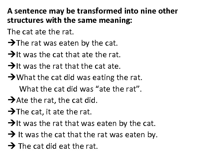 A sentence may be transformed into nine other structures with the same meaning: The