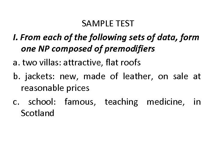 SAMPLE TEST I. From each of the following sets of data, form one NP