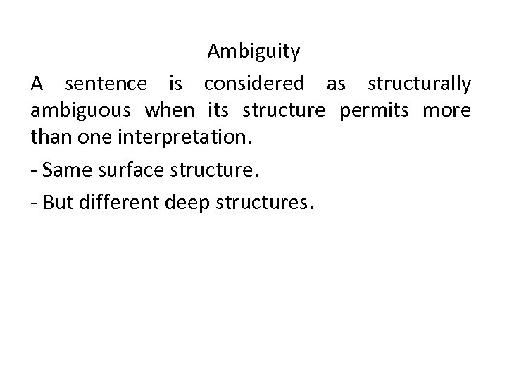 Ambiguity A sentence is considered as structurally ambiguous when its structure permits more than