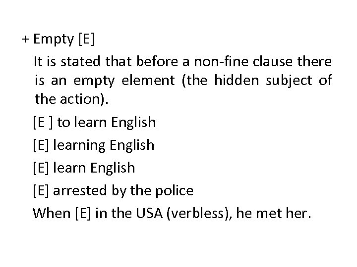 + Empty [E] It is stated that before a non-fine clause there is an