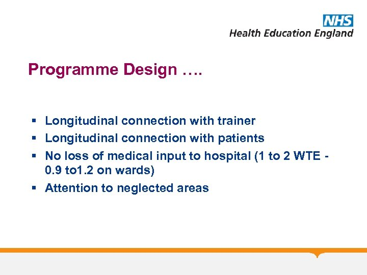 Programme Design …. § Longitudinal connection with trainer § Longitudinal connection with patients §