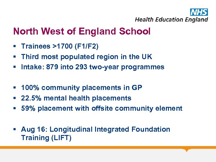 North West of England School § Trainees >1700 (F 1/F 2) § Third most