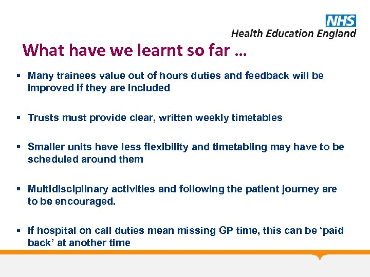 What have we learnt so far … § Many trainees value out of