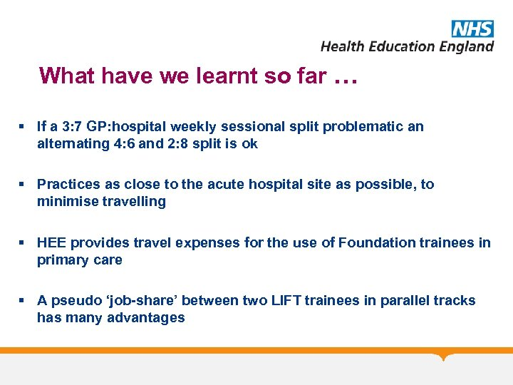What have we learnt so far … § If a 3: 7 GP: hospital