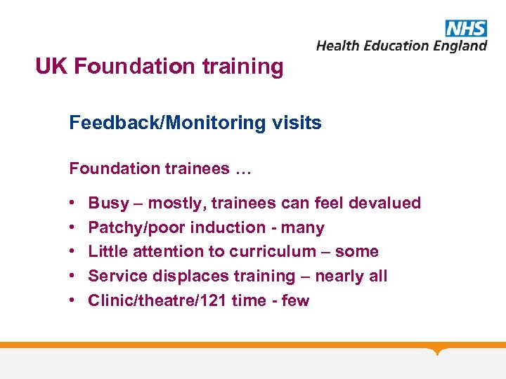 UK Foundation training Feedback/Monitoring visits Foundation trainees … • • • Busy – mostly,