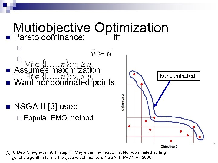 n Mutiobjective Optimization Pareto dominance: iff ¨ ¨ n Assumes maximization Want nondominated points