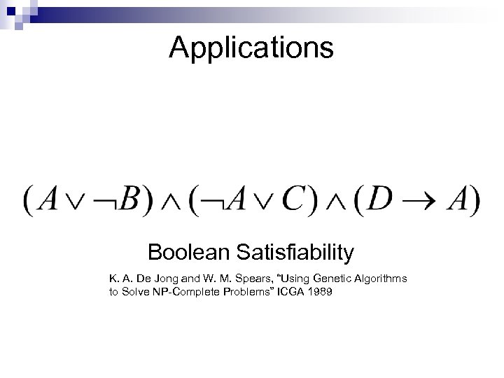 "Applications Boolean Satisfiability K. A. De Jong and W. M. Spears, ""Using Genetic Algorithms"