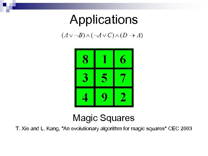 Applications Magic Squares T. Xie and L. Kang,