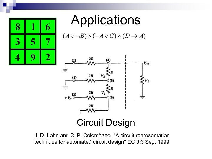 Applications Circuit Design J. D. Lohn and S. P. Colombano,