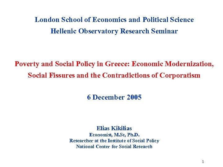 London School of Economics and Political Science Hellenic Observatory Research Seminar Poverty and Social