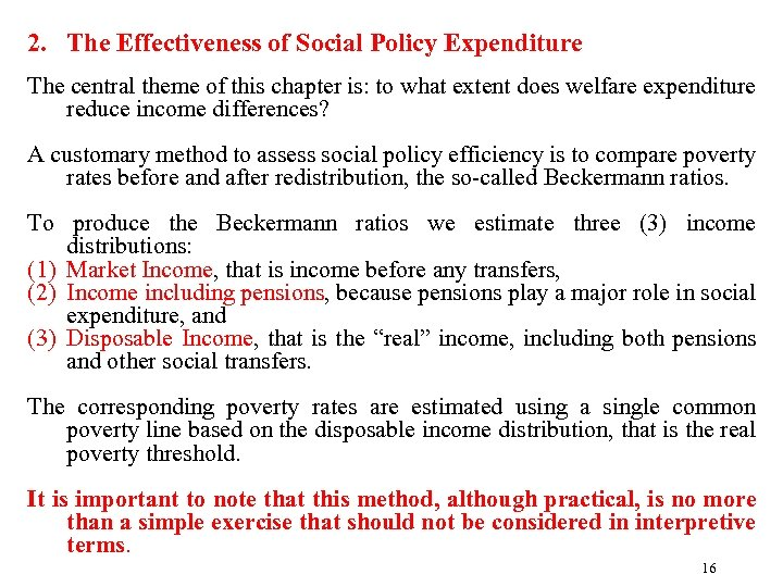 2. The Effectiveness of Social Policy Expenditure The central theme of this chapter is: