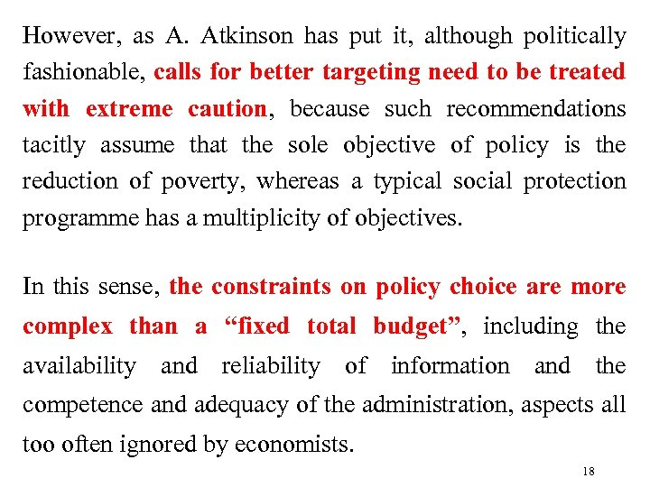 However, as A. Atkinson has put it, although politically fashionable, calls for better targeting
