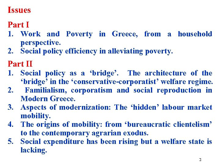 Issues Part I 1. Work and Poverty in Greece, from a household perspective. 2.