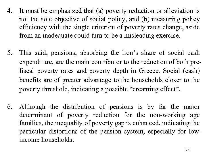 4. It must be emphasized that (a) poverty reduction or alleviation is not the