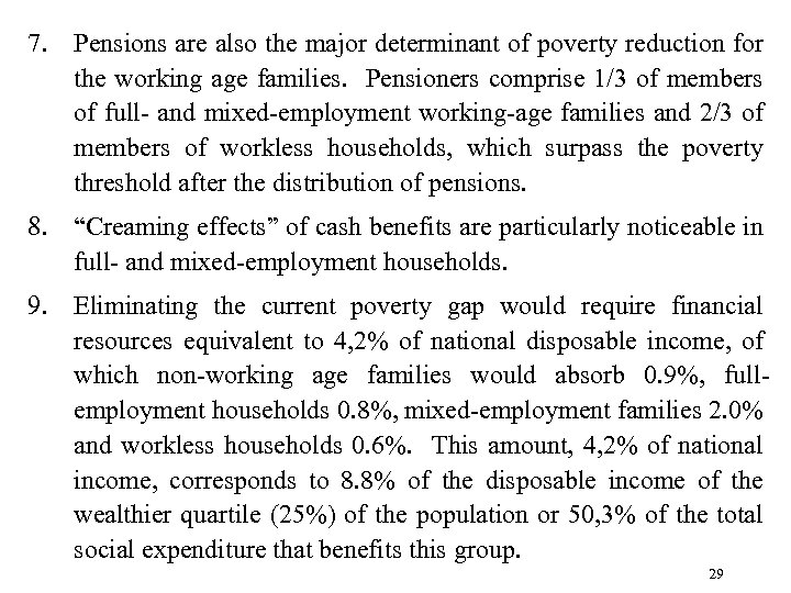 7. Pensions are also the major determinant of poverty reduction for the working age