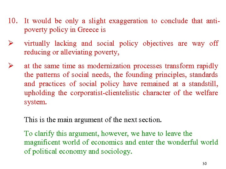 10. It would be only a slight exaggeration to conclude that antipoverty policy in