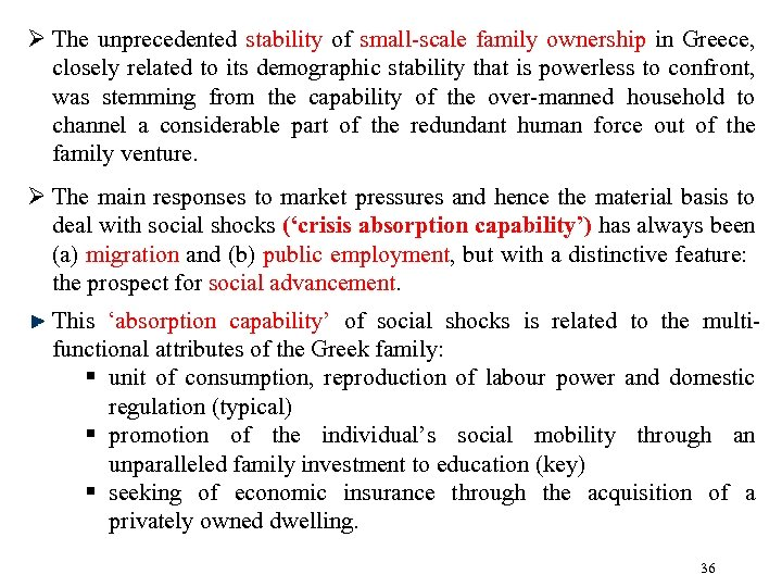 Ø The unprecedented stability of small-scale family ownership in Greece, closely related to its