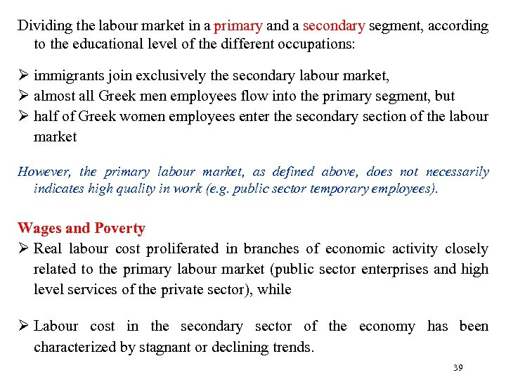 Dividing the labour market in a primary and a secondary segment, according to the