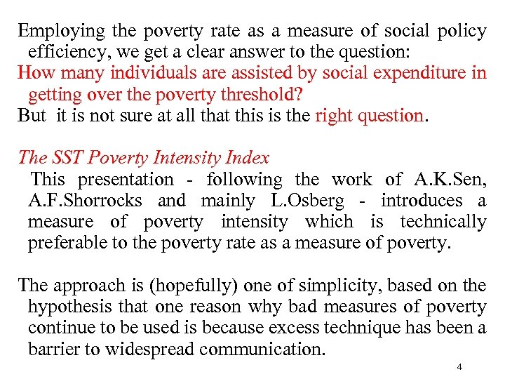 Employing the poverty rate as a measure of social policy efficiency, we get a